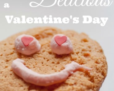 7 Ways to Have A Delicious Valentine's Day