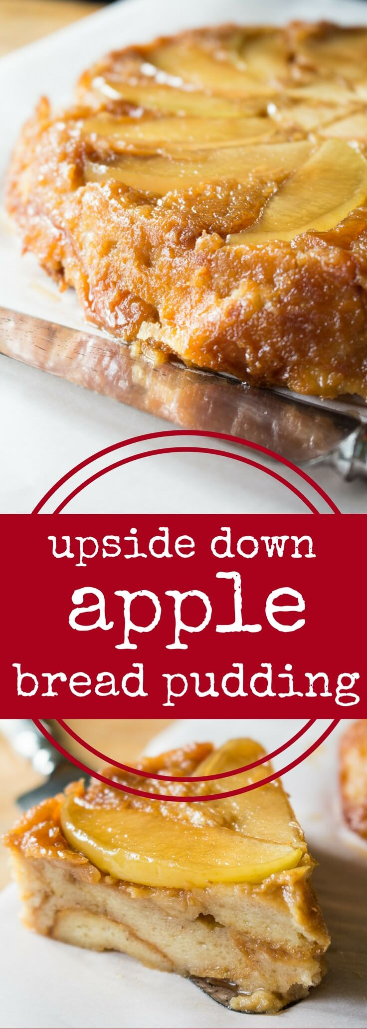 Upside down apple bread pudding creates a beautiful pattern of sliced apples on your bread pudding.  Easy to make, with just a few simple ingredients.